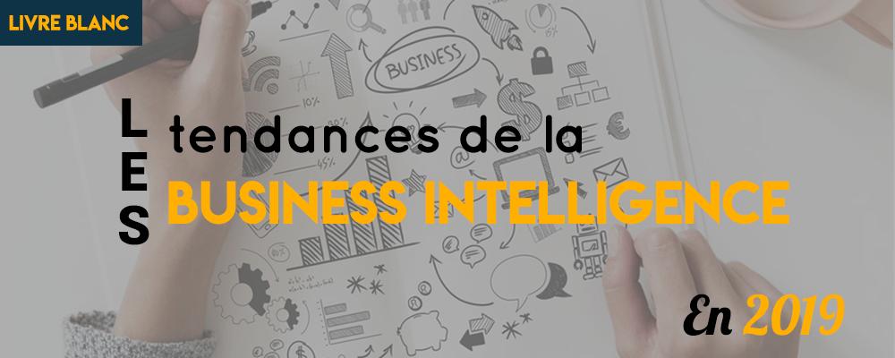 Livre Blanc : Les tendances de la Business Intelligence en 2019