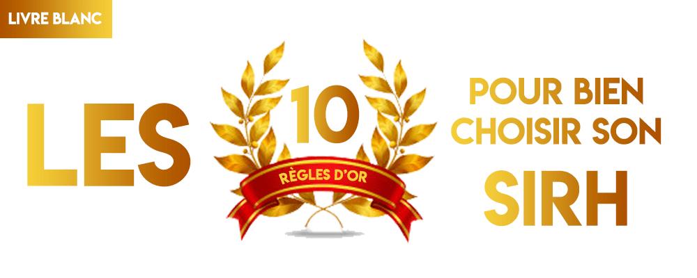 Les 10 règles d'or pour choisir son SIRH